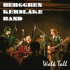 BKB Berggren Kerslake Band – Walk Tall (Ep)