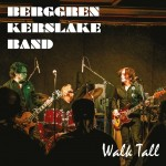 BKB Berggren Kerslake Band – Walk Tall (Ep)